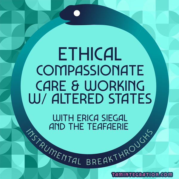 Ethical Compassionate Care & Working with Altered States